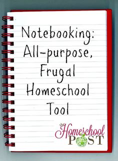 Notebooking: all-purpose, frugal homeschooling tool