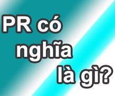 PR là gì? PR là viết tắt của từ gì? PR trên facebook là gì hay pr nhắc đến hay trên các trang báo có nghĩa là gì? Hãy cùng ngôi nhà kiến thức tìm hiểu về PR là gì qua bài viết này nhé. Facebook