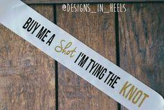 Buy Me A Shot Im Tying The Knot  Bridal Glitter by DesignsInHeels