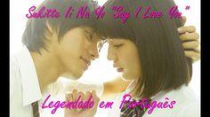 "Sukitte Ii Na Yo (Say ""I Love You"") - J-Movie - Legendado em PT"