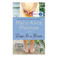 """""""'Time is a River' by Mary Alice Monroe. Fly fishing and breast cancer survival"""