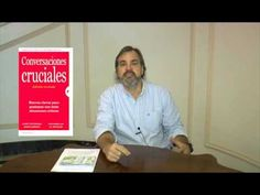 'Conversaciones cruciales (Edición revisada)' (Empresa Activa) de Kerry Patterson - YouTube