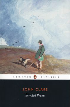 Selected Poems by John Clare (Radio 4 In Our Time) English Poets, Thing 1, Penguin Classics, Sense Of Place, Life Words, Penguin Books, Book Authors, Penguins, The Selection