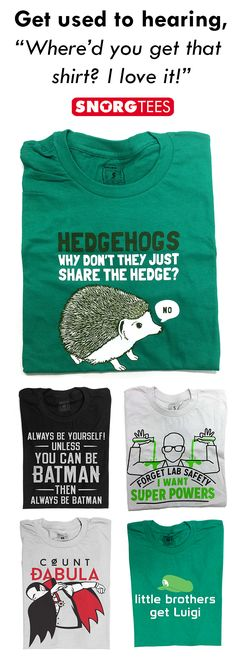 """Get used to hearing, """"Where'd you get that shirt? I love it!"""" SnorgTees makes funny, witty, pop-cultured inspired t-shirts and hoodies for men, women and kids. Our tees are made with soft, comfy materials that'll have you reaching for your favorite SnorgTee week after week. Whether you're looking to upgrade your t-shirt collection or need a clever gift for someone special, SnorgTees is a must."""
