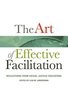 The Art of Effective Facilitation: Reflections From Socia...