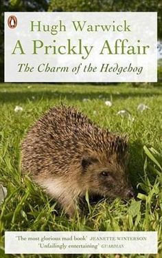 Hugh Warwick on hedgehogs - MUST check this one out!
