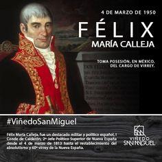 Félix María Calleja, fue un destacado militar y político español, I Conde de Calderón, 2º Jefe Político Superior de Nueva España desde el 4 de marzo de 1813 hasta el restablecimiento del absolutismo y 60º virrey de la Nueva España.