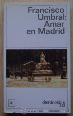 Uno de los grandes amores de Francisco Umbral: Madrid.