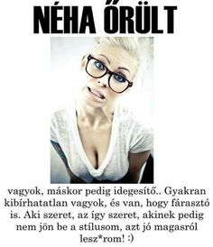 Uh hát ez én vagyok ☺ Forever Business, Quotations, Funny Memes, Lol, Facts, Thoughts, Humor, Smileys, Quotes