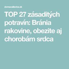 TOP 27 zásaditých potravín: Bránia rakovine, obezite aj chorobám srdca Beauty Detox, Health And Beauty, Fitness, Tops