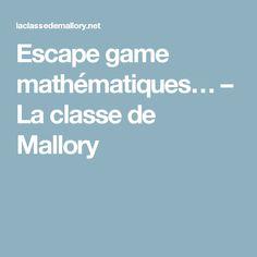 Escape game mathématiques… – La classe de Mallory