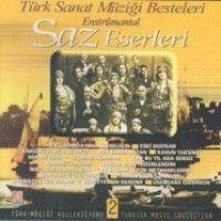 Türk Sanat Müziği Besteleri Enstrümantal - Saz Eserleri Türk Müziği