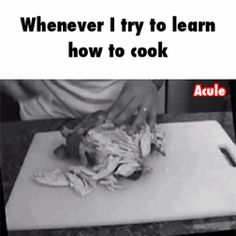 "You get really annoyed with cookbooks and/or people who just tell you to ""follow the recipe."" Thats the same as handing me blue prints and say build it.   