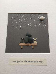 pebble art love you to the moon and back