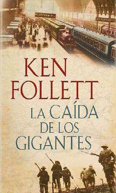 """""""La caída de los gigantes"""" Ken Follet"""