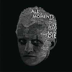 Blade Runner - Roy Batty by William Oliveira - I feel I have seen things people wouldn't believe. I've seen majesty - mountains, canyons, oceans, forest, cities, and country, I've seen them. I've experienced miracles. I learned mysteries. But this life, this time, I am the only one to live it. It will be gone when I fade.