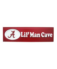 Take a look at this Alabama Crimson Tide 'Lil' Man Cave' Sign by Fan Creations on #zulily today!