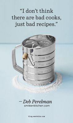 """""""I don't think there are bad cooks, just bad recipes."""" - Deb Perelman #quotes #foodquotes #aforismi #frasi"""