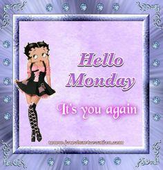 Hello, Monday - it's you again