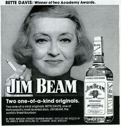 Bette Davis smoking a ciggy in a Jim Beam ad from the 1980s.