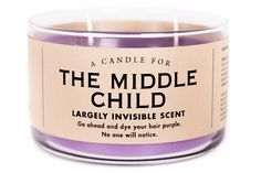 I am the middle child of three and don't you, for one second, think I let anyone forget it.) Whiskey River Soap Co. has tried to capture all of my angst in turmoil in a Candle for the… Funny Candles, Diy Candles, Candle Jars, Candle Labels, Scented Candles, Homemade Candles, Decorative Candles, Unique Candles, Custom Candles