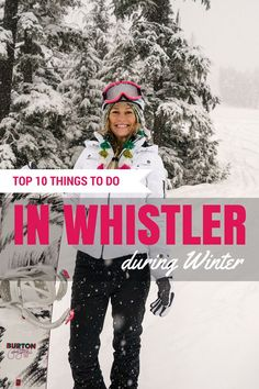 10 Things to Do in Whistler During Winter. Home of the 2010 winter Olympics.