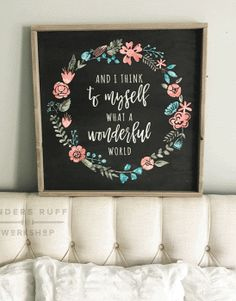 I Think to Myself What a Wonderful World Watercolor Flower Sign – 26×26
