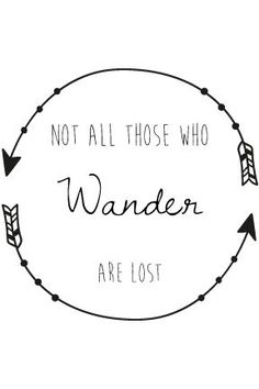 Not all those who wander are lost. 6 free printables with quotes from Game of Thrones, Ghostbusters, LOTR, and Willy Wonka!