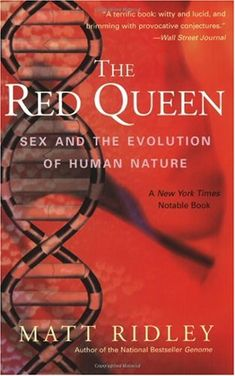 a great book from Matt Ridley. The Red Queen: Sex and the Evolution of Human Nature. Loved reading this a couple of years ago and it has lost none of its relevance
