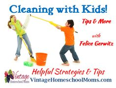 Vintage HS Moms – Cleaning with Kids -- I'm so excited to here all of Felice Gerwitz' tricks of the Mom trade! This is great! #hsradionetwork