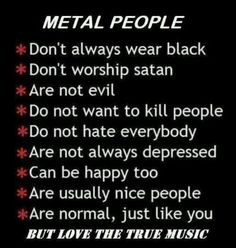 """I'm pushing and spent most of my life listening to hard rock/heavy metal. I'm may not be completely sane by any stretch, but I'm not the F'''ing """"retard' some people think I am either! Musica Heavy Metal, Heavy Metal Music, Heavy Metal Funny, Metal Music Bands, Heavy Metal Bands, Music Love, Music Is Life, Music Music, Tenacious D"""