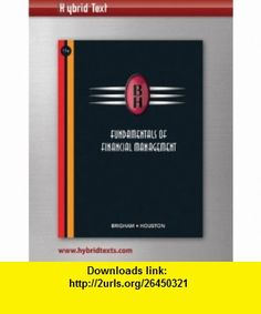 Fundmentals of Financial Management, Hybrid Edition (with Loose Leaf Book, Hybrid Access Code, Binder and Thomson ONE - Business School Edition 6-Month Printed Access Card) (9780324657234) Eugene F. Brigham, Joel F. Houston , ISBN-10: 0324657234  , ISBN-13: 978-0324657234 ,  , tutorials , pdf , ebook , torrent , downloads , rapidshare , filesonic , hotfile , megaupload , fileserve