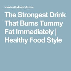 The Strongest Drink That Burns Tummy Fat Immediately  |   Healthy Food Style