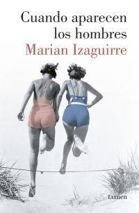 megustaleer - Cuando aparecen los hombres - Marian Izaguirre