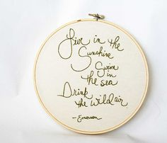 Wall decor - hand embroidery hoop with quote :  Live in the sunshine, swim in the sea, drink the wild air @makenziandmadilyn, $40.00 #home #gift_idea #thanksgiving