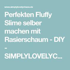 Perfekten Fluffy Slime selber machen mit Rasierschaum - DIY - SIMPLYLOVELYCHAOS