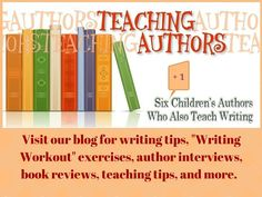 A blog by six (+1) children's authors who are also writing teachers.