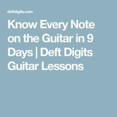 Know Every Note on the Guitar in 9 Days | Deft Digits Guitar Lessons