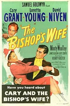 """The Bishop's Wife"", (1947) starring Cary Grant, Loretta Young, David Niven and Monty Woolley."