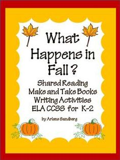 What Happens In Fall? shared reading, make and take books, and writing activities