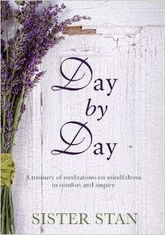 Day By Day by Stanislaus Kennedy - Books - Random House Books Australia Books Australia, Mind Body Spirit, Random House, Penguin Books, I Love Reading, Text You, Book Cover Design, Mindfulness, My Love