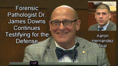 Aaron Hernandez Trial Day 24 Part 5 (Forensic Path Dr. James Downs Testi...