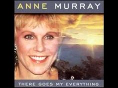 Anne Murray - There Goes My Everything