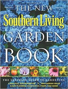 Buy The NEW SL Garden Book   The ultimate guide to gardening features 2,000 full-color photos, 500 garden ideas, 8,000 flowers, vegetables, tress, and more!