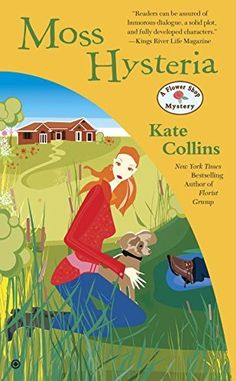 Moss Hysteria (2016) (Book 18 in the Flower Shop Mystery series) A novel by Kate Collins
