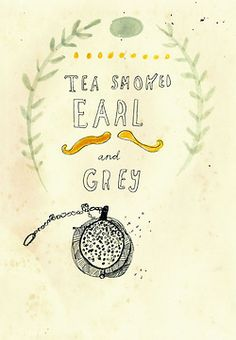 Earl Grey tea!