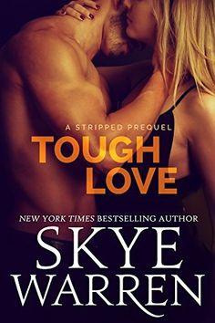 Tough Love (Stripped) by Skye Warren, http://www.amazon.com/dp/B00UCLNQ3K/ref=cm_sw_r_pi_dp_Ijravb1067A49