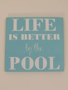 Life is Better by the Pool Painted Sign by RandisLittleSignShop, $25.00