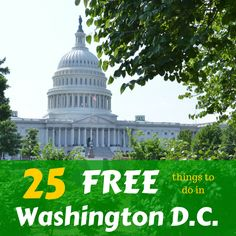 Comprehensive list of 25 Free Things to do in Washington D.C. with all the links you need to schedule tours and get tickets. | tipsforfamilytrips.com