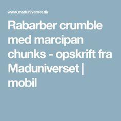 Rabarber crumble med marcipan chunks - opskrift fra  Maduniverset | mobil Frisk, Apps, Lime, Vanilje, Pineapple, Marmalade, App, Limes, Key Lime